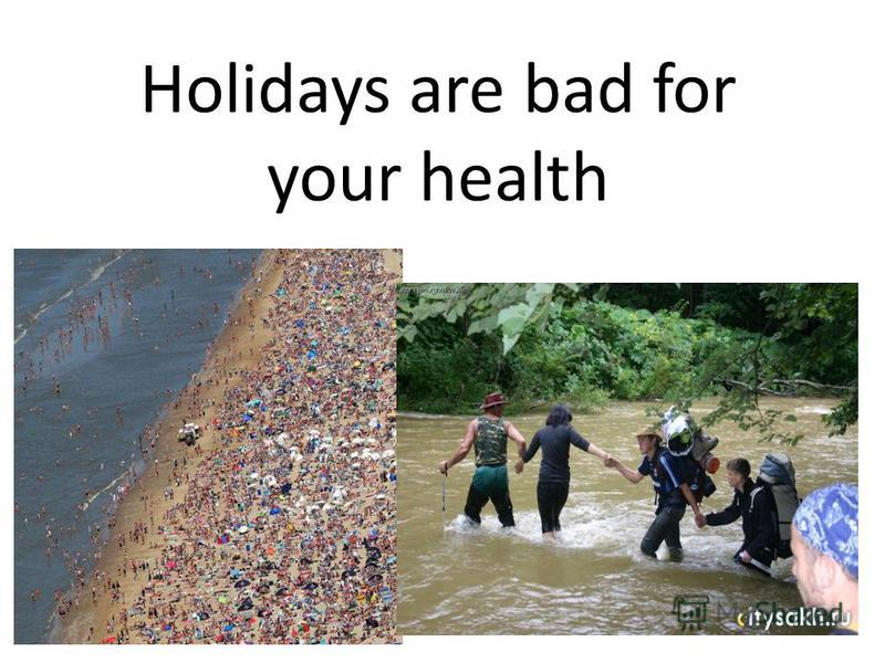 Holidays are bad for your health