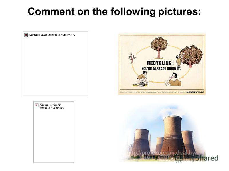 Comment on the following pictures: