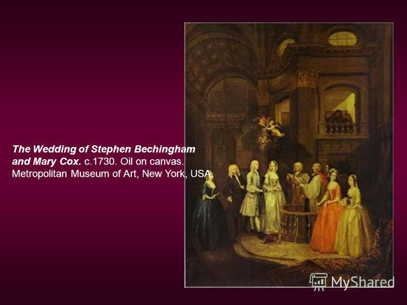 The Wedding of Stephen Bechingham and Mary Cox. c.1730. Oil on canvas. Metropolitan Museum of Art, New York, USA.
