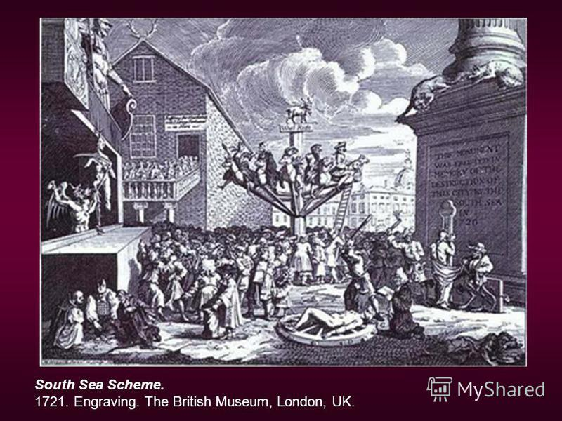 South Sea Scheme. 1721. Engraving. The British Museum, London, UK.