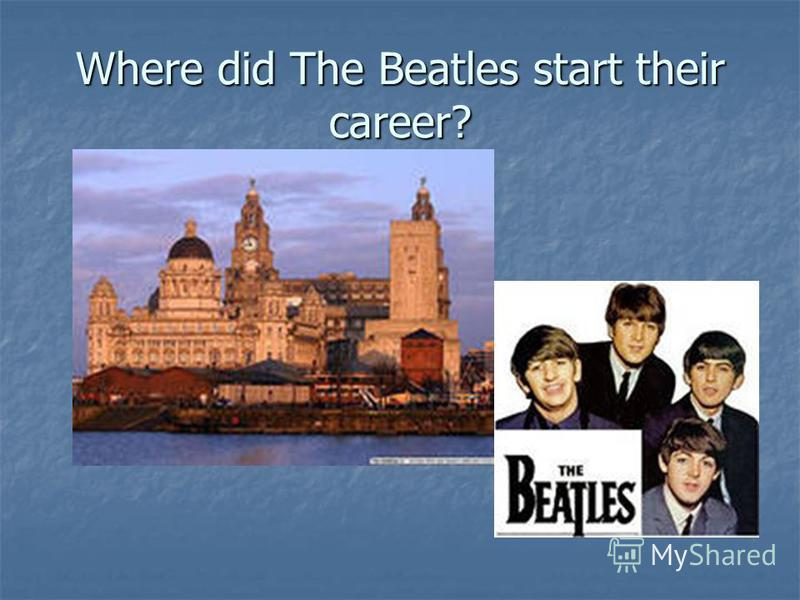 Where did The Beatles start their career?