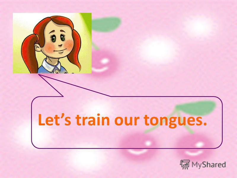 Lets train our tongues.