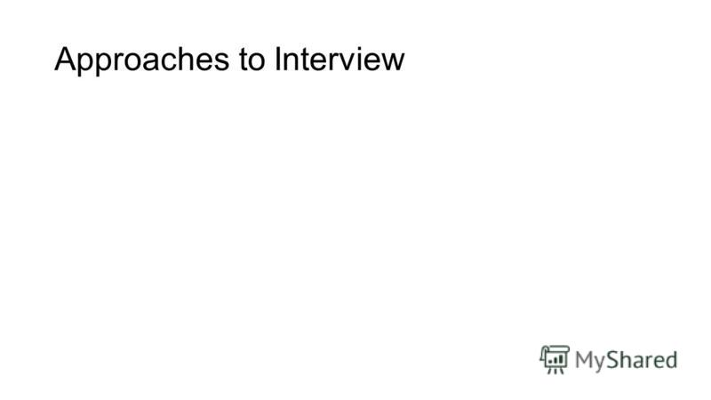 Approaches to Interview