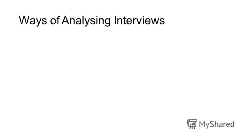 Ways of Analysing Interviews