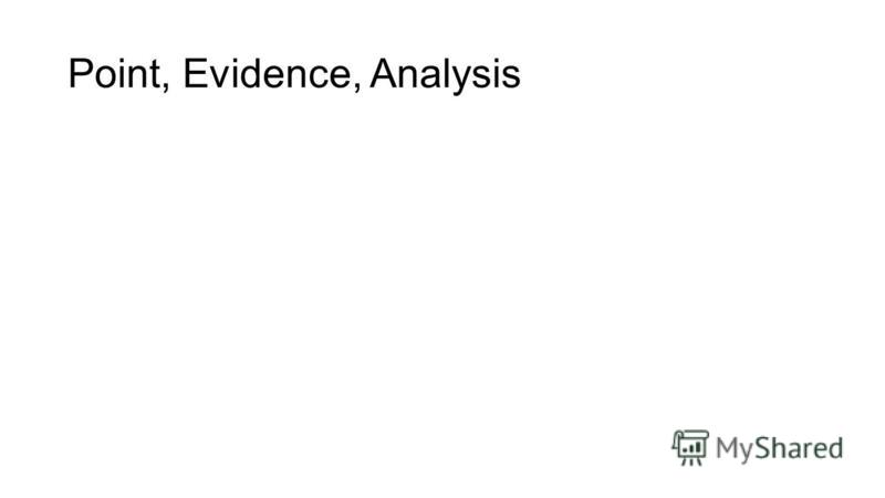 Point, Evidence, Analysis