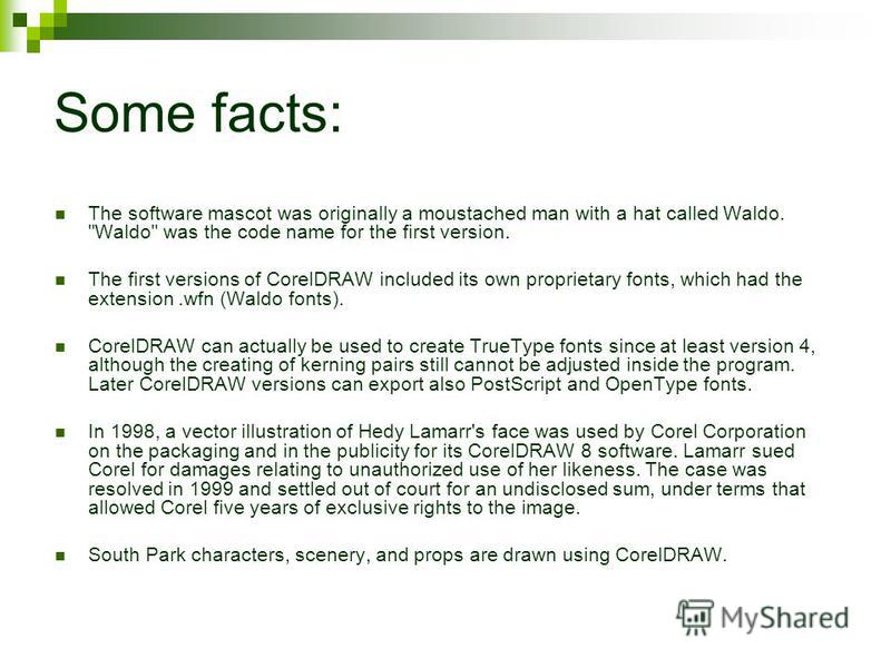 Some facts: The software mascot was originally a moustached man with a hat called Waldo.