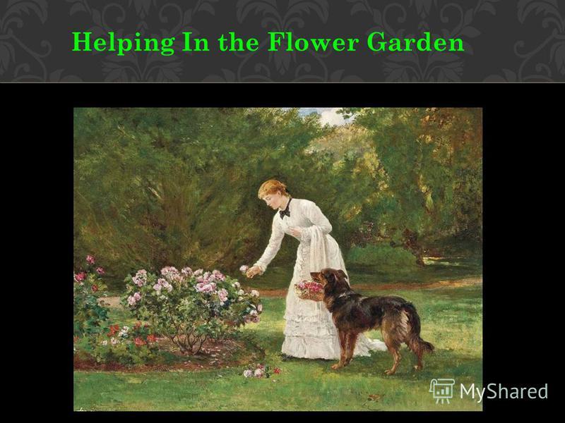 Helping In the Flower Garden