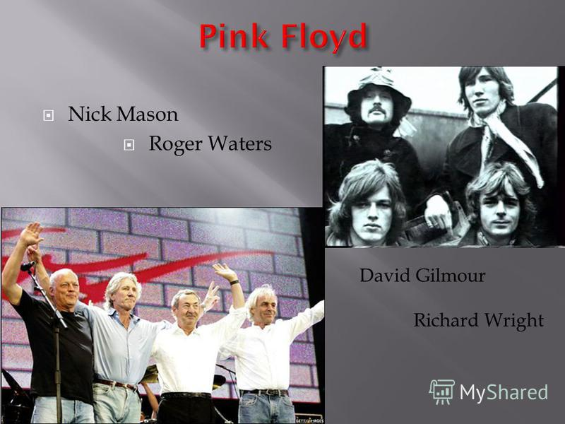 Nick Mason Roger Waters David Gilmour Richard Wright