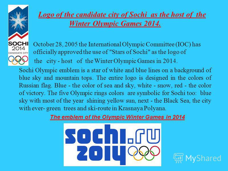 Logo of the candidate city of Sochi as the host of the Winter Olympic Games 2014. October 28, 2005 the International Olympic Committee (IOC) has officially approved the use of