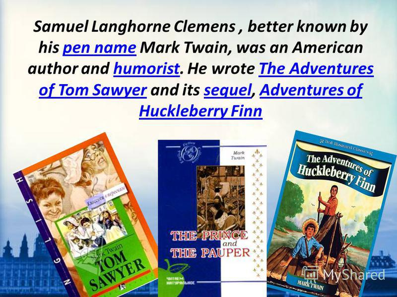 the life of samuel langhorne clemens or mark twain an american author and humorist Kids learn about the biography and life of author mark twain (samuel clemens)  mark twain grow up samuel langhorne clemens was  to as the great american .