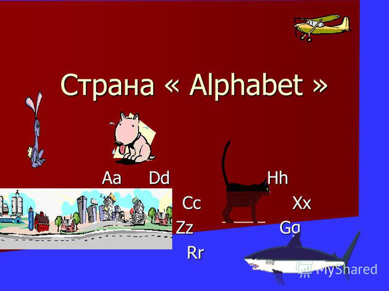 Страна « Alphabet » Aa Dd Hh Cc Xx Cc Xx Zz Gg Zz GgRr
