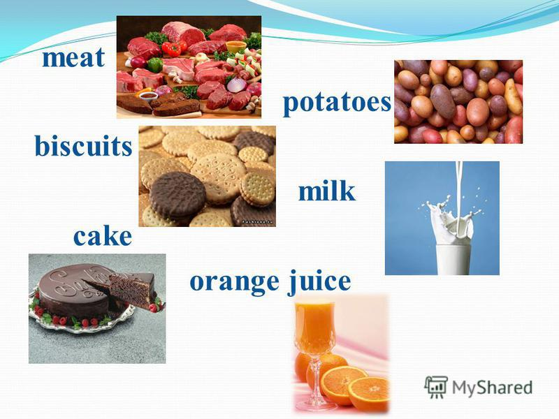 meat potatoes biscuits milk cake orange juice