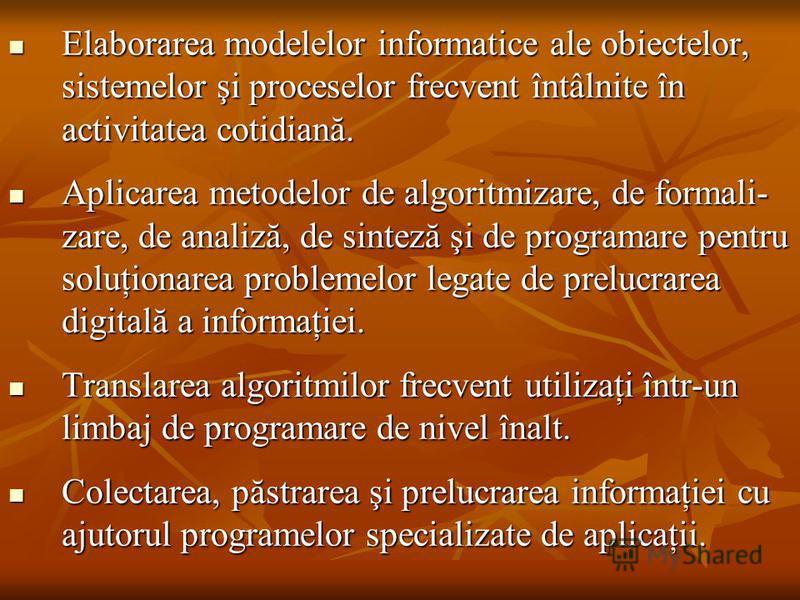 Elaborarea modelelor informatice ale obiectelor, sistemelor şi proceselor frecvent întâlnite în activitatea cotidiană. Elaborarea modelelor informatice ale obiectelor, sistemelor şi proceselor frecvent întâlnite în activitatea cotidiană. Aplicarea me