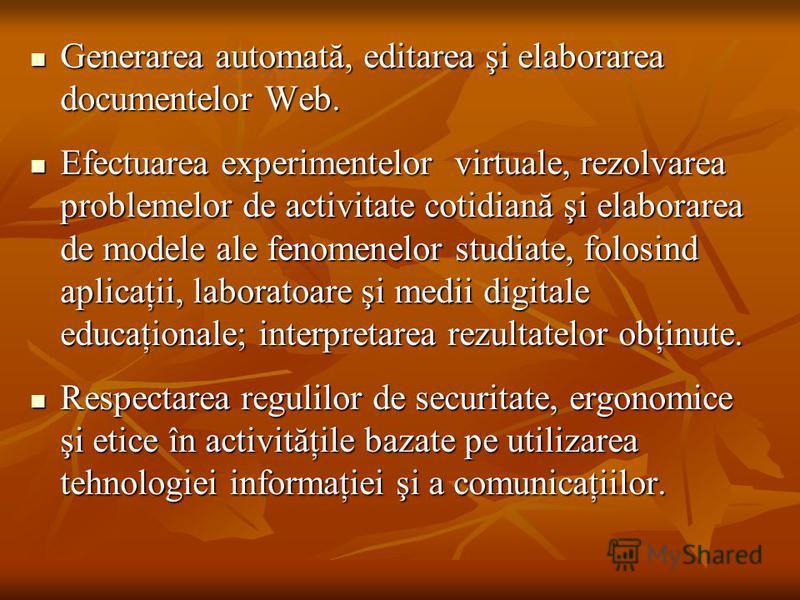 Generarea automată, editarea şi elaborarea documentelor Web. Generarea automată, editarea şi elaborarea documentelor Web. Efectuarea experimentelor virtuale, rezolvarea problemelor de activitate cotidiană şi elaborarea de modele ale fenomenelor studi