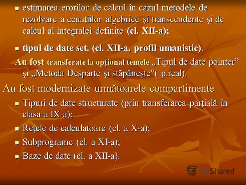 estimarea erorilor de calcul în cazul metodele de rezolvare a ecuaţiilor algebrice şi transcendente şi de calcul al integralei definite (cl. XII-a); estimarea erorilor de calcul în cazul metodele de rezolvare a ecuaţiilor algebrice şi transcendente ş