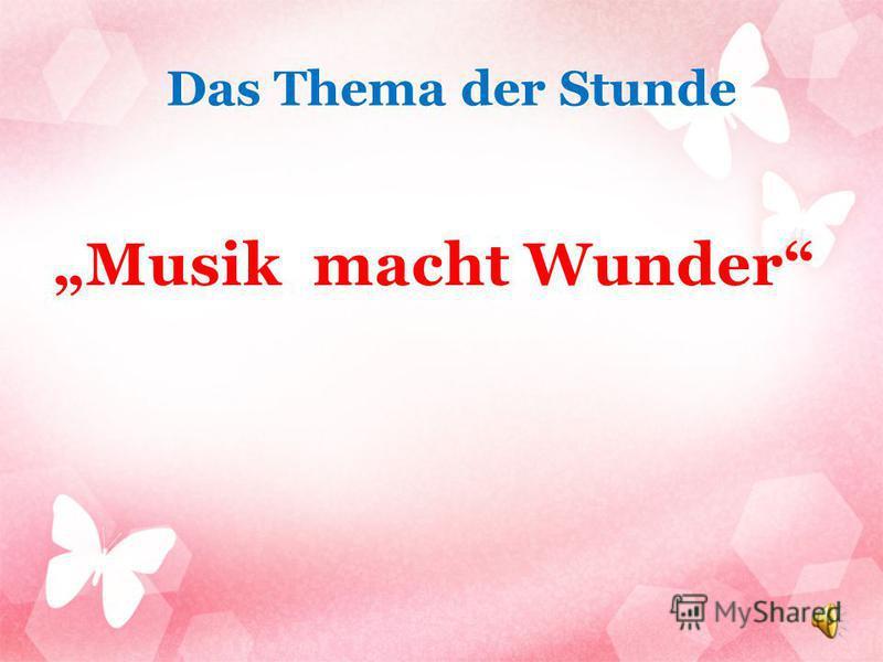 Musik macht Wunder Das Thema der Stunde
