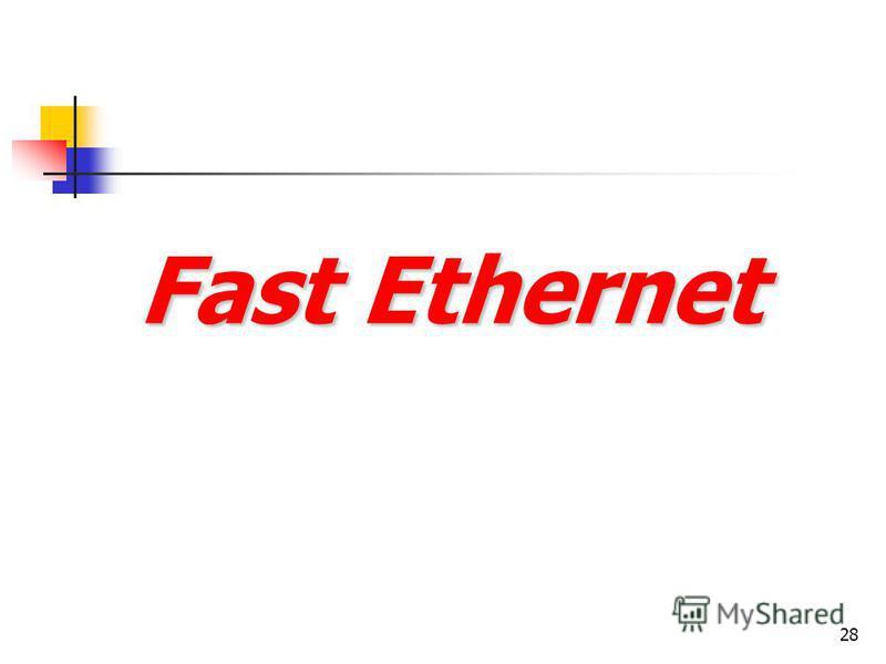 28 Fast Ethernet
