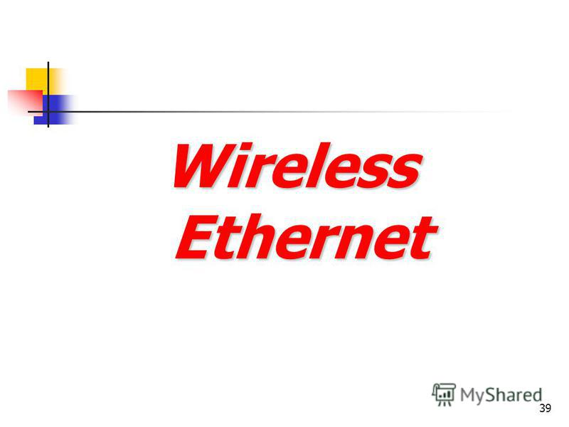 39 Wireless Ethernet