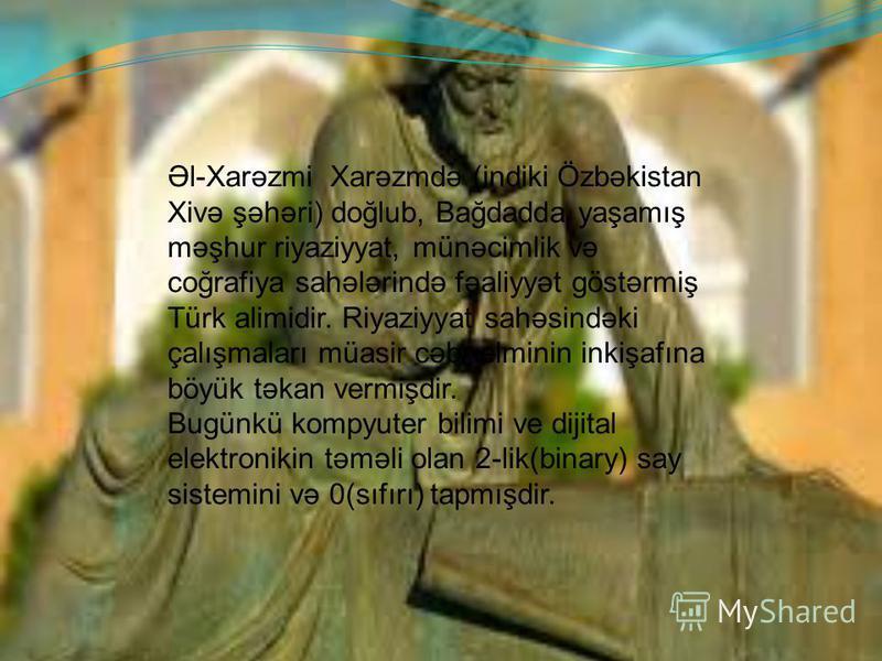 Əl-Xarəzmi (bütün adı Əbu Əbdullah bin Musa əl Xarəzmi (780-850 )