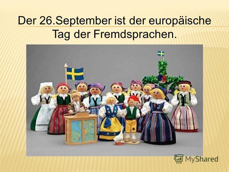 Der 26. September ist der europäische Tag der Fremdsprachen.