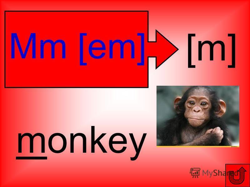 Mm [em] [m] monkey