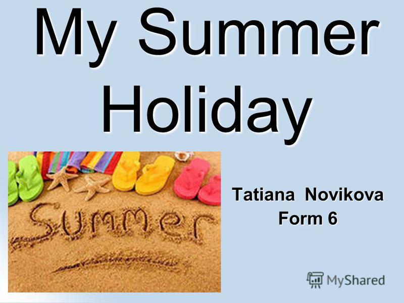 My Summer Holiday Tatiana Novikova Form 6