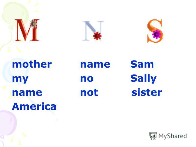 mother my name America name Sam no Sally not sister