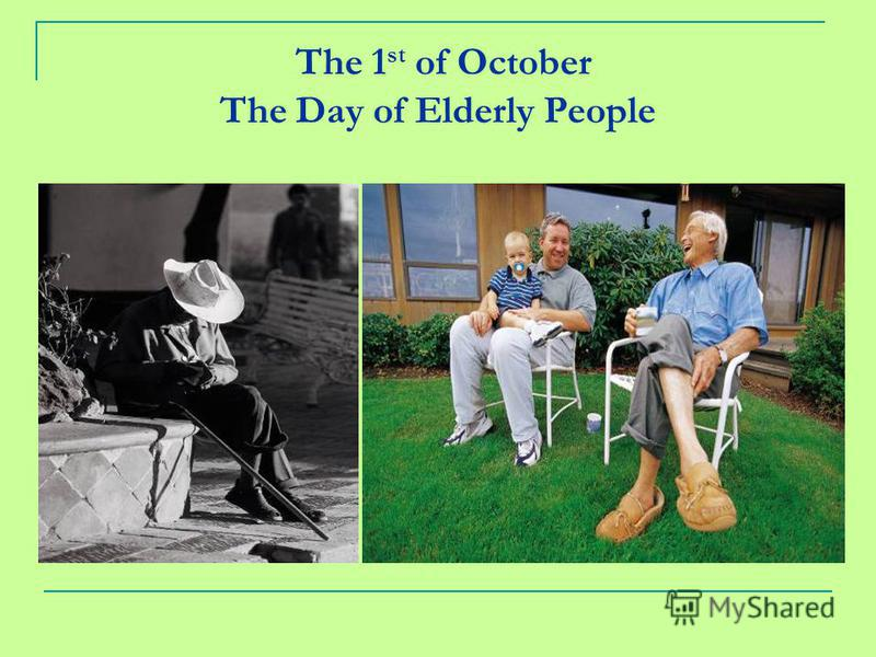 The 1 st of October The Day of Elderly People