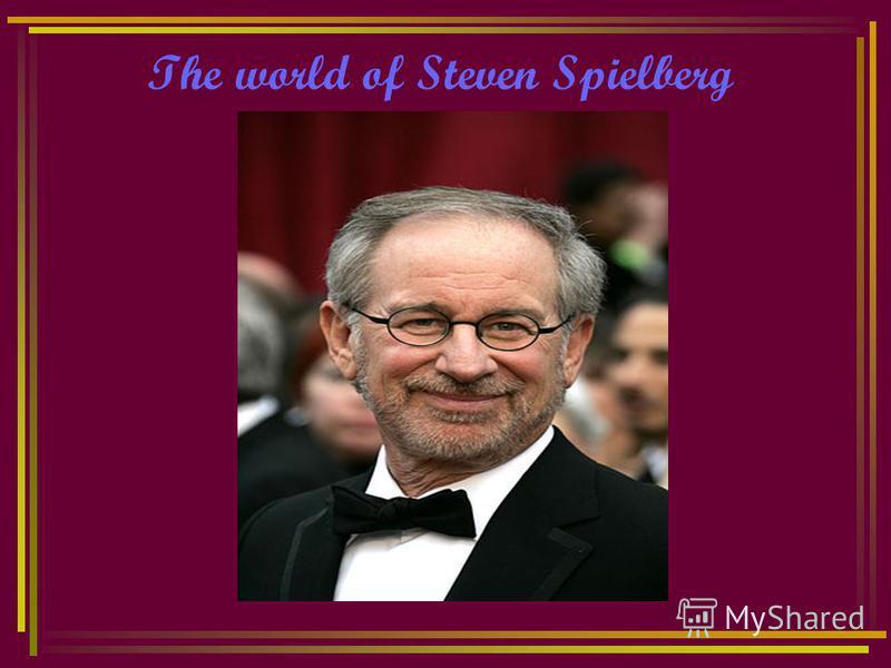 The world of Steven Spielberg