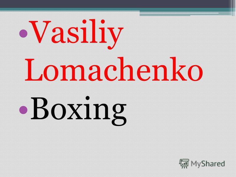 Vasiliy Lomachenko Boxing
