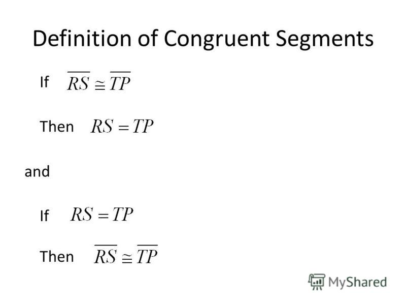 Definition of Congruent Segments If Then and If Then