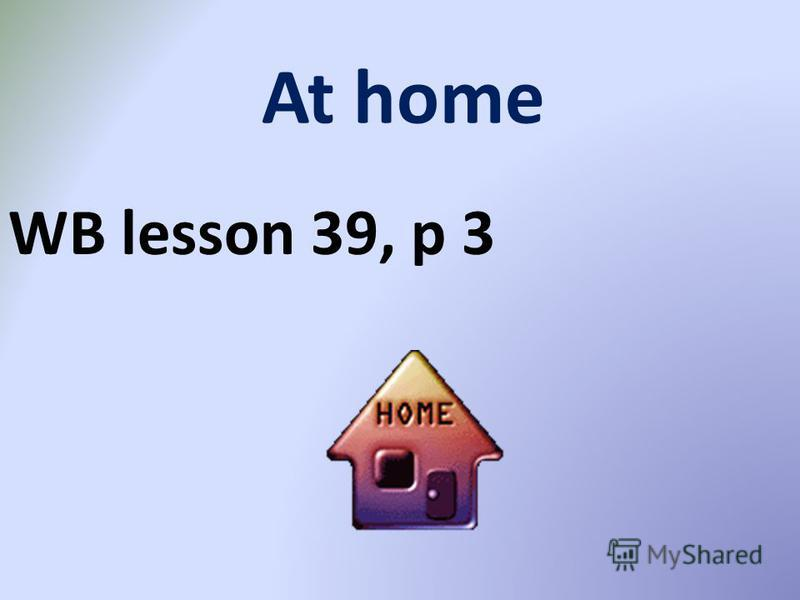 At home WB lesson 39, p 3