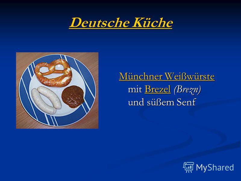 Deutsche Küche Deutsche Küche Münchner Weißwürste Münchner Weißwürste mit Brezel (Brezn) und süßem Senf Brezel Münchner WeißwürsteBrezel