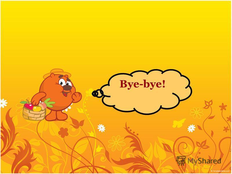 Bye-bye!