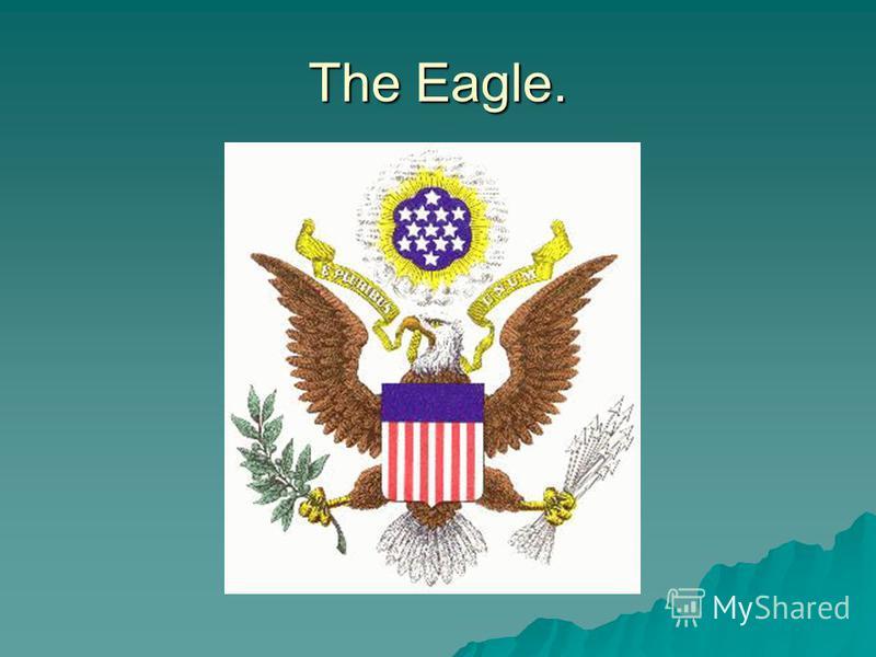 The Eagle.