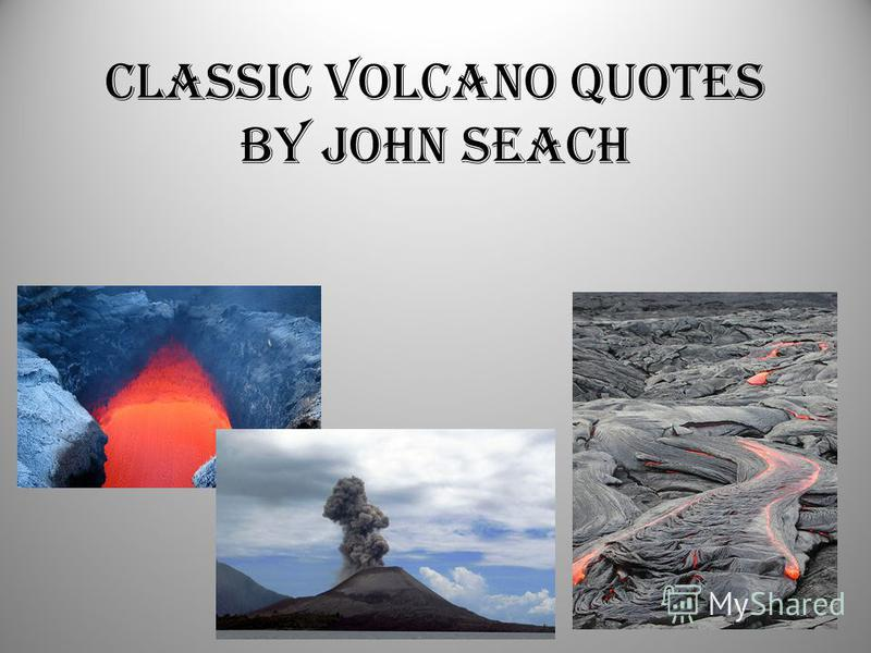 Classic Volcano Quotes by John Seach