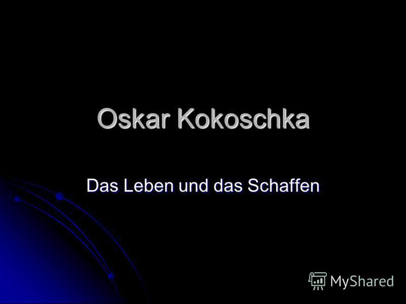 Oskar Kokoschka Das Leben und das Schaffen