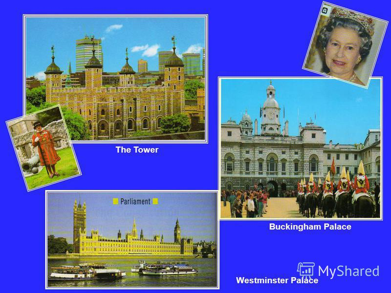 The Tower Buckingham Palace Westminster Palace