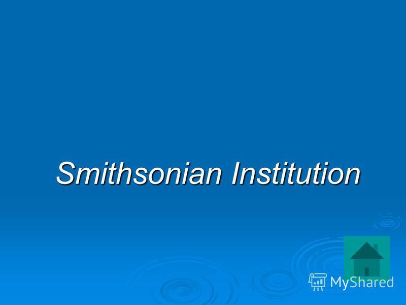 Smithsonian Institution Smithsonian Institution