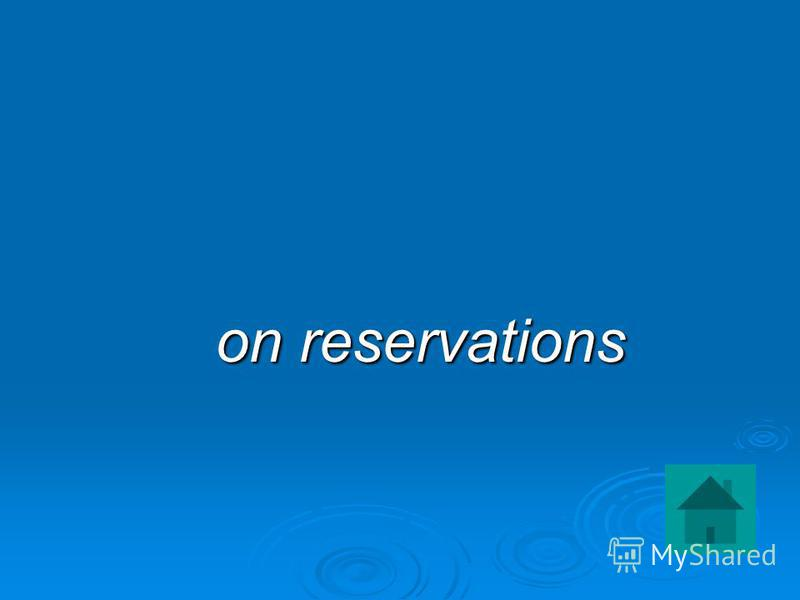 on reservations on reservations