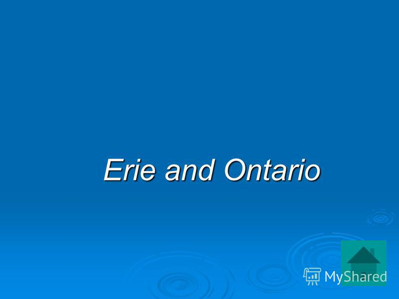 Erie and Ontario Erie and Ontario