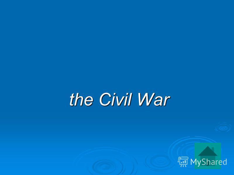 the Civil War the Civil War
