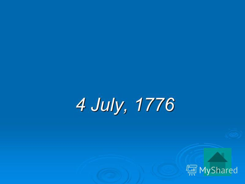4 July, 1776 4 July, 1776