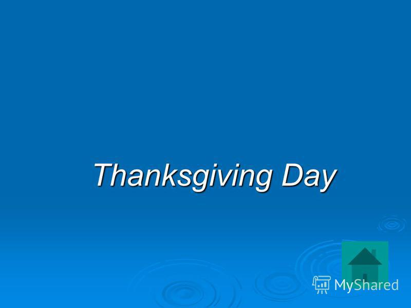 Thanksgiving Day Thanksgiving Day