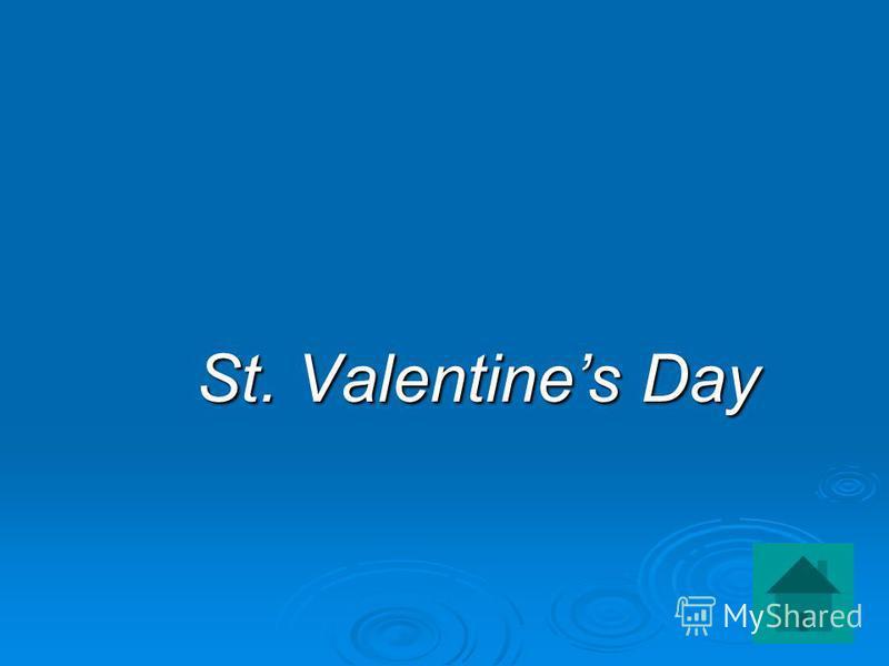 St. Valentines Day St. Valentines Day