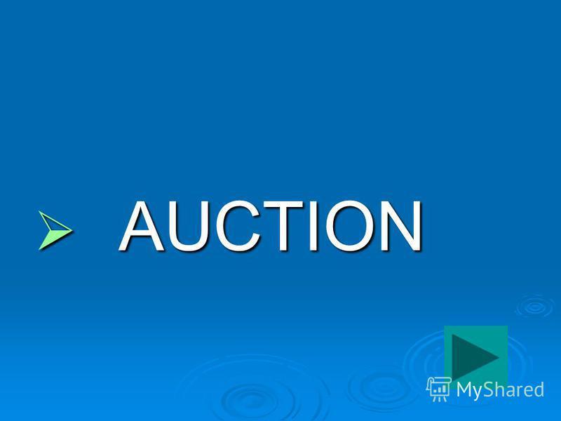AUCTION AUCTION