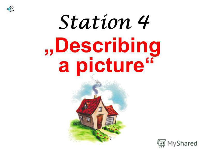 Station 4 Describing a picture