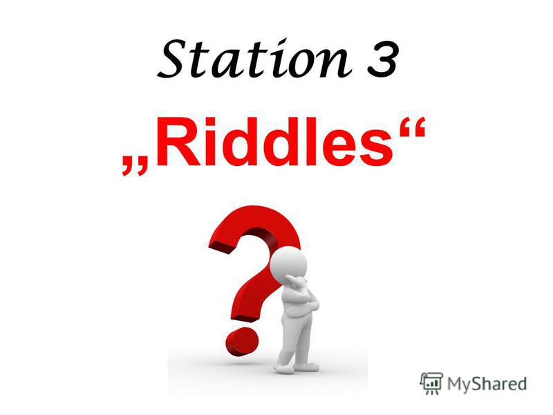 Station 3 Riddles