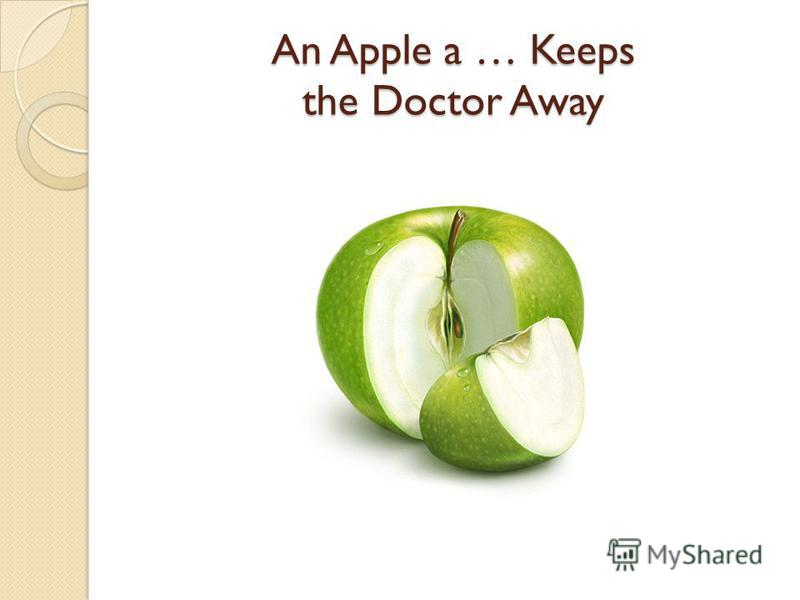 An Apple a … Keeps the Doctor Away