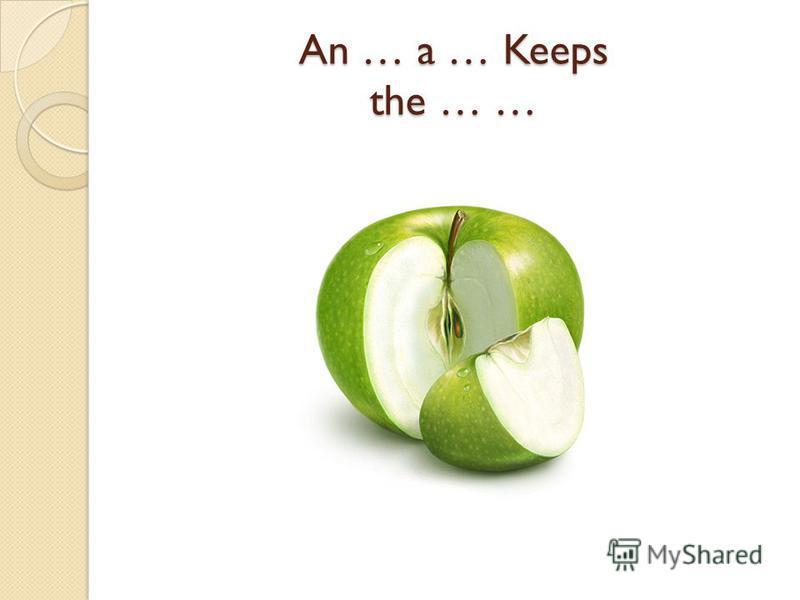 An … a … Keeps the … …